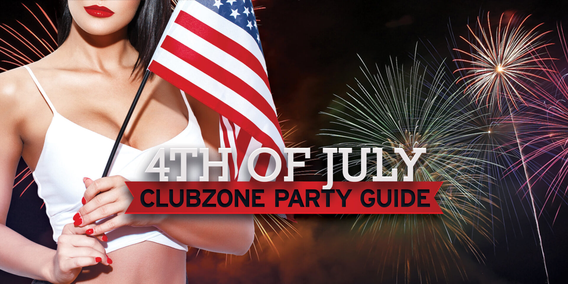 ClubZone July 4th Party Guide