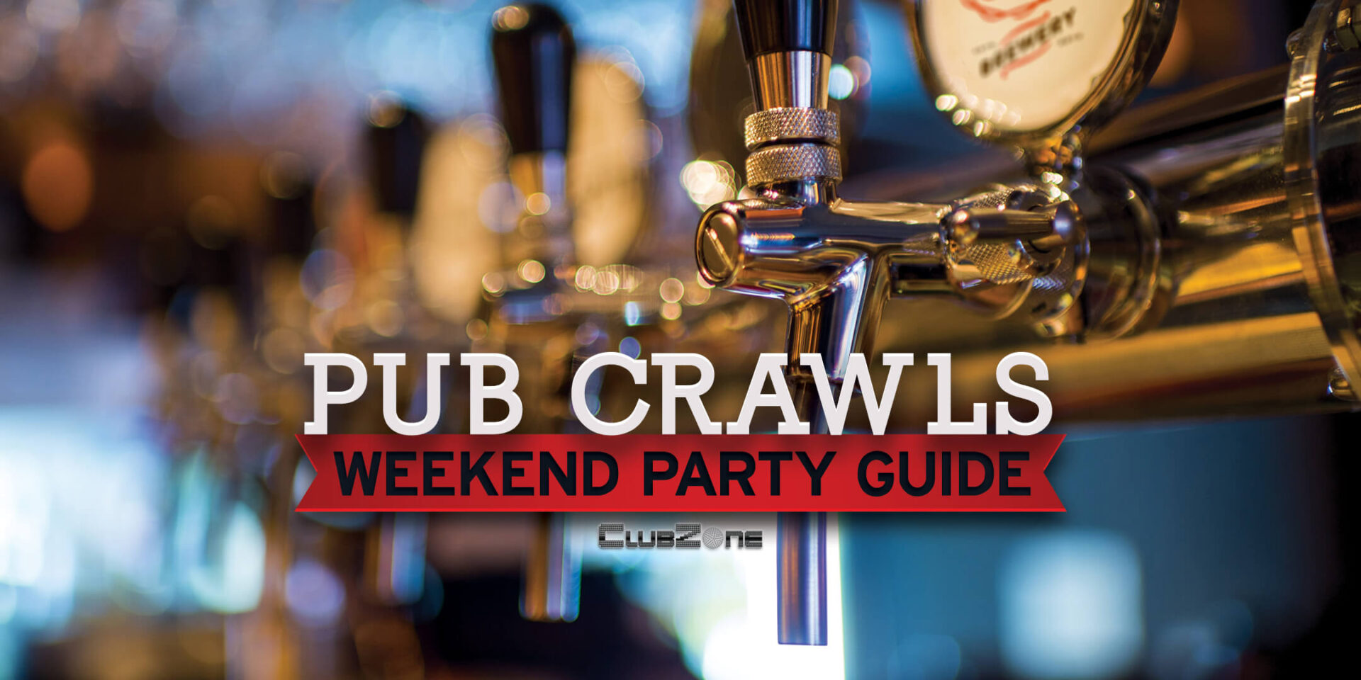 ClubZone Pub Crawls Weekend Party Guide